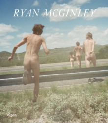 Ryan McGinley : Whistle for the Wind, Hardback
