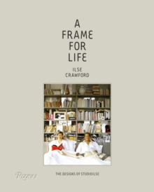 A Frame for Life : The Designs of Studioilse, Hardback Book