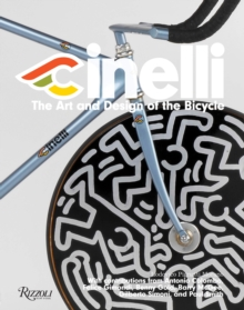 Cinelli : the Art and Design of the Bicycle, Hardback