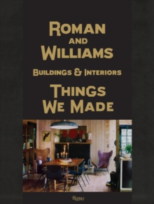 Roman and Williams Buildings and Interiors : Things We Made, Hardback