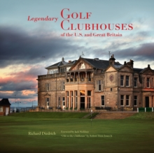 Legendary Golf Clubhouses of Great Britain and the U.S., Hardback
