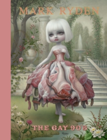 Mark Ryden : The Gay '90s, Hardback