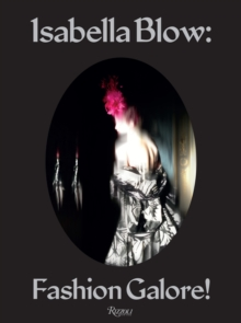 Isabella Blow: Fashion Galore!, Hardback
