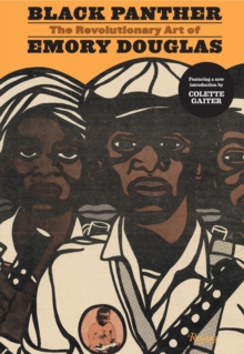 Black Panther : The Revolutionary Art of Emory Douglas, Hardback Book