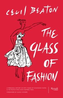 The Glass of Fashion : A Personal History of Fifty Years of Changing Tastes and the People Who Have Inspired Them, Hardback Book