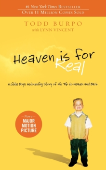 Heaven is for Real : A Little Boy's Astounding Story of His Trip to Heaven and Back, Paperback