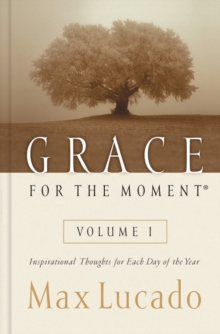 Grace for the Moment : Inspirational Thoughts for Each Day of the Year v. 1, Hardback