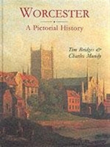 Worcester : A Pictorial History, Hardback Book