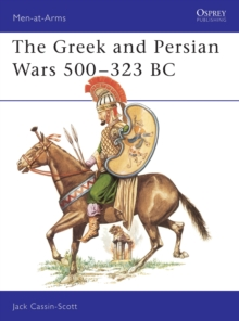 The Greek and Persian Armies, 500-323 B.C., Paperback