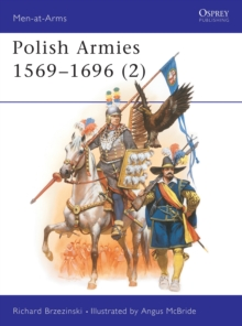 Polish Armies, 1569-1696 : v.2, Paperback Book