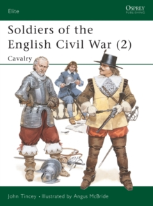 Soldiers of the English Civil War : Cavalry  v. 2, Paperback Book