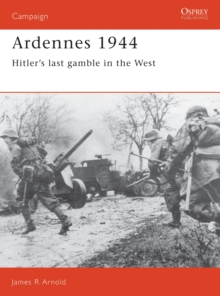 Ardennes, 1944 : Hitler's Last Gamble in the West, Paperback