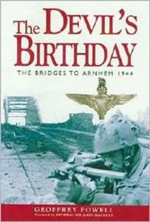 The Devil's Birthday : Bridges to Arnhem, 1944, Hardback