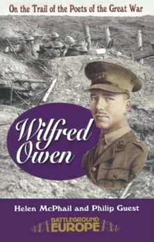 Wilfred Owen : On a Poet's Trail - On the Trail of the Poets of the Great War, Paperback