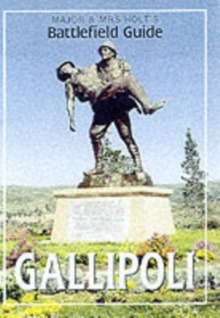 Major and Mrs.Holt's Battlefield Guide to Gallipoli, Paperback