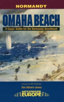 Normandy : Omaha Beach - D-Day, 6th June 1944, Paperback Book
