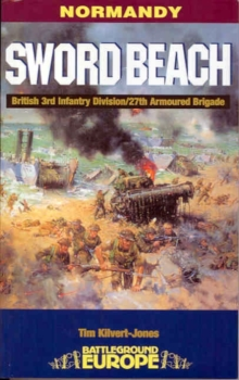 Normandy : Sword Beach - 3rd British Division/27th Armoured Brigade, Paperback