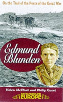 Edmund Blunden : On the Trail of the Poets of the Great War, Paperback Book
