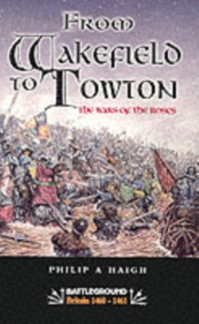 From Wakefield to Towton : Battleground - War of the Roses, Paperback