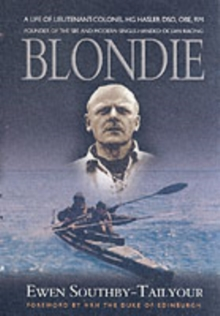 Blondie : Founder of the SBS and Modern Single Handed Ocean Racing, Paperback