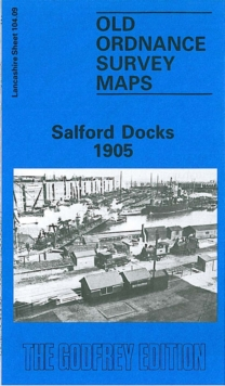 Salford Docks 1905 : Lancashire Sheet 104.09, Sheet map, folded