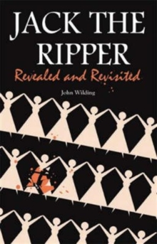 Jack the Ripper : Revealed and Revisited, Hardback Book