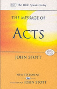 The Message of Acts : To the Ends of the Earth With Study Guide, Paperback Book