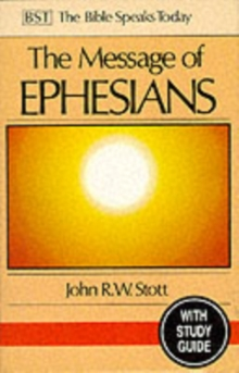 The Message of Ephesians : God's New Society With Study Guide, Paperback