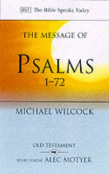 The Message of Psalms 1-72 : Songs for the People of God, Paperback