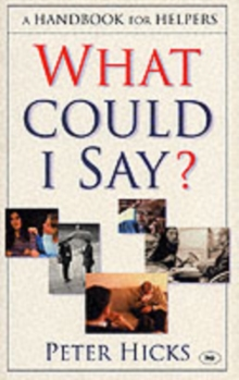 What Could I Say? : A Handbook for Helpers, Paperback Book