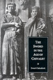 The Sword in the Age of Chivalry, Paperback Book