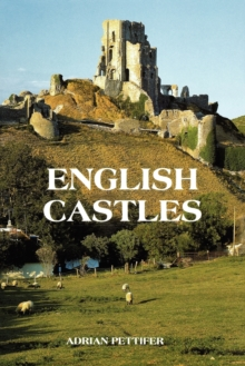 English Castles : A Guide by Counties, Paperback
