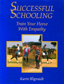 Successful Schooling : Train Your Horse with Empathy, Hardback Book