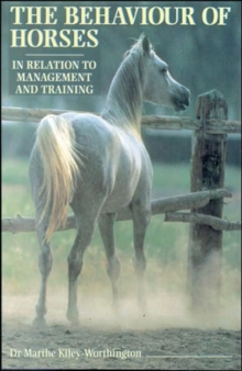 The Behaviour of Horses : In Relation to Management and Training, Paperback