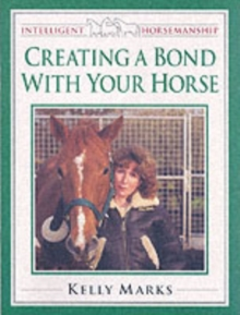 Creating a Bond with Your Horse, Paperback
