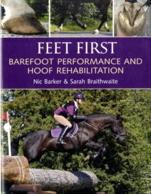 Feet First : Barefoot Performance and Hoof Rehabilitation, Hardback Book
