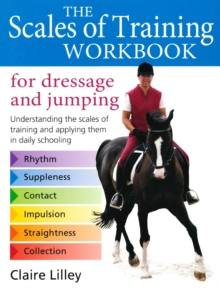 The Scales of Training Workbook : For Dressage and Jumping, Hardback
