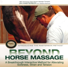 Beyond Horse Massage : A Breakthrough Interactive Method for Alleviating Soreness, Strain and Tension, Hardback