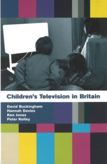 Children's Television in Britain : History, Discourse and Policy, Paperback