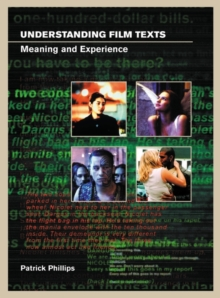 Understanding Film Texts : Meaning and Experience, Paperback Book