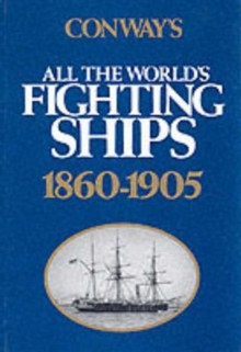 Conway's All the World's Fighting Ships : 1860-1905, Hardback