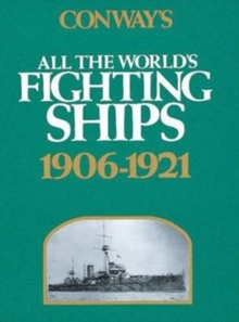 Conway's All the World's Fighting Ships, 1906-1921, Hardback