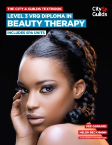 The City & Guilds Textbook: Level 3 VRQ Diploma in Beauty Therapy : Includes Spa Units, Paperback