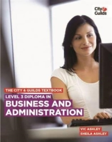 The City & Guilds Textbook : Diploma in Business and Administration Level 3, Paperback