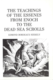 The Teachings of the Essenes : From Enoch to the Dead Sea Scrolls, Paperback