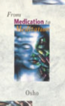 From Medication to Meditation, Paperback