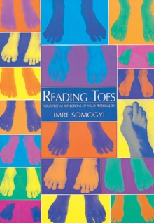 Reading Toes : Your Feet as Reflections of Your Personality, Paperback Book