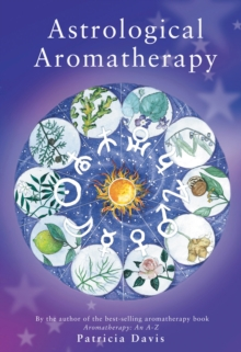 Astrological Aromatherapy, Paperback
