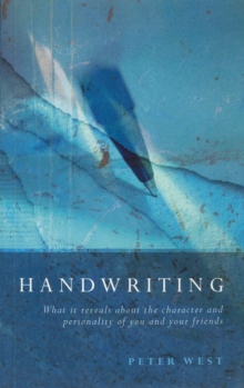 Handwriting : What it Reveals about the Character and Personality of You and Your Friends, Paperback