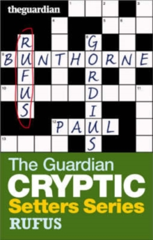 "The ""Guardian"" Cryptic Crosswords Setters Series : Rufus, Paperback"